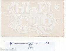 ADESIVO STICKER ANNI 70/80 ORIGINALE - HI-FI CLUB BIANCO