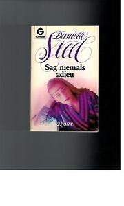 Danielle Steel - Sag niemals adieu - 1993