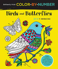 Brilliantly Vivid Color-by-Number: Birds and Butterflies: Guided coloring for creative relaxation--30 original designs + 4 full-color bonus prints--Easy tear-out pages for framing by F. Sehnaz Bac (Paperback, 2016)