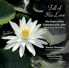 Tell of His Love: Cathedral Music from Albuquerque