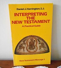 INTERPRETING THE NEW TESTAMENT A PRACTICAL GUIDE BY DANIEL J. HARRINGTON, S.J.