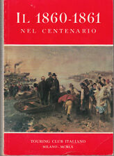 STORIA RISORGIMENTO IL 1860-1861 NEL CENTENARIO