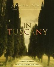 In Tuscany Frances Mayes Hardcover