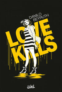 BD - LOVE KILLS / DANILO BEYRUTH, EO SOLEIL, N&B