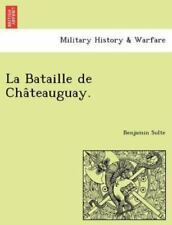 La Bataille De Chateauguay. (french Edition): By Benjamin Sulte