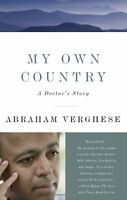 My Own Country: A Doctors Story by Abraham Verghese