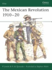 Elite: The Mexican Revolution 1910-20 137 by A. de Quesada and Philip S. Jowett