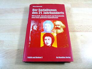 Heinz Dieterich: Der Sozialismus des 21. Jahrhunderts / Gebunden