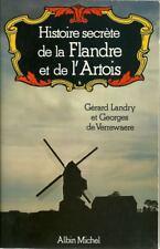 HISTOIRE SECRETE DE LA FLANDRE ET DE L'ARTOIS  REGIONALISME NORD - PAS-DE-CALAIS