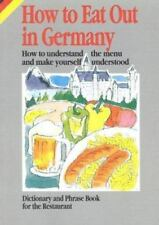 How to Eat Out in Germany by Horvath, Gabriele