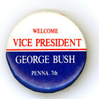 "Rare ~ "" WELCOME VP GEORGE BUSH - PENNA 7TH "" ~ 1984 Event Button"