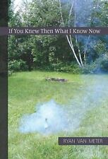 If You Knew Then What I Know Now, Van Meter, Ryan, New Book