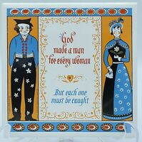 1968 BERGGREN TRAYNER Ceramic Tile Trivet - God Made a Man for Every Woman Motto