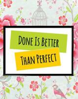 Done Better Than Perfect Motivational Inspirational Quote Poster Print Wall Art