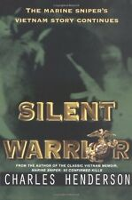 Silent Warrior: The Marine Snipers Vietnam Story Continues by Charles Henderson