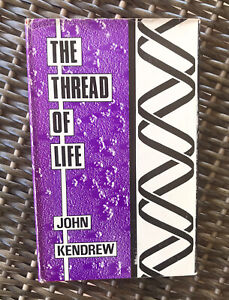 The Thread of Life by John Kendrew (hardcover, 1968) Molecular Biology Intro
