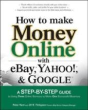 How to Make Money Online With Ebay,yahoo!, And Google: A Guide