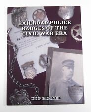 Out of Print Book - Railroad Police Badges of the Civil War Era by Chip Greiner