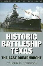 Historic Battleship Texas: The Last Dreadnought (Military History of-ExLibrary