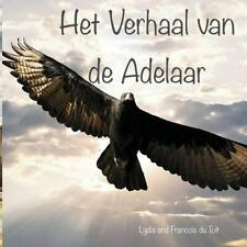 Het Verhaal Van de Adelaar by Francois Du Toit (Dutch) Paperback Book Free Shipp