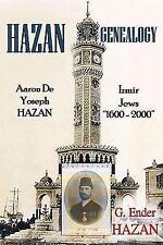 Hazan Genealogy : Aaron de Yoseph Hazan - Izmir Jews 1600-2000 by G. Ender...