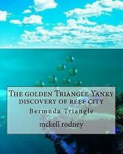 The Golden Triangle: The Golden Triangle Yanky Discovery of Reef City :...