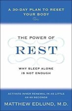 The Power of Rest: Why Sleep Alone Is Not Enough. A 30-Day Plan to Reset Your Bo