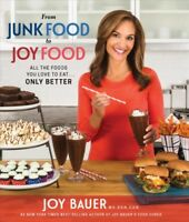 From Junk Food to Joy Food : All the Foods You Love to Eat...only Better, Pap...