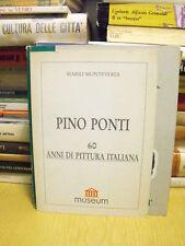 PINO PONTI - 60 ANNI DI PITTURA IT. di MONTEVERDI  (M9)