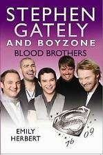 Stephen Gately and Boyzone Blood Brothers 1976-2009 by Emily Herbert P/B 2010