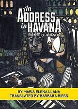 NEW An Address in Havana/Domicilio habanero: Selected Short Stories
