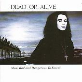 Dead Or Alive - Mad, Bad And Dangerous To Know 1987 CD
