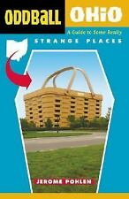 Oddball Ohio: A Guide to Some Really Strange Places (Oddball series)-ExLibrary