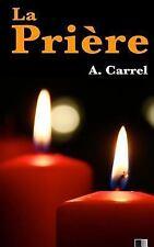La Prière by Alexis Carrel (2016, Paperback, Large Type)