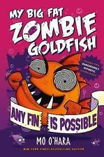 My Big Fat Zombie Goldfish: Any Fin Is Possible 4 by Mo O'Hara (2016, Hardcover)