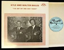 Kyle And Walter Bailes Old Homestead 70009 I've Got My One Way Ticket