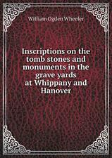 Inscriptions on the tomb stones and monuments i, Wheeler, Ogden,,