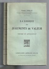 EDMOND GOBLOT LA LOGIQUE DES JUGEMENTS DE VALEUR THÉORIE ET APPLICATIONS 1927