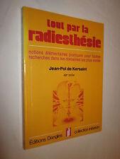 TOUT PAR LA RADIESTHESIE  JEAN POL DE KAIRSAINT