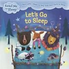 Read Me to Sleep: Let's Go to Sleep 'A Story with Five Steps to Help Ease Your C