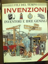 INVENZIONI INVENTORI E IDEE GENIALI - I fili del tempo Fabbri Editori 1993