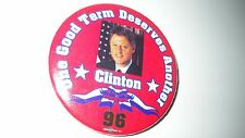 """One good term deserves another- Clinton'96a political pin- 2.25""""pin t"""