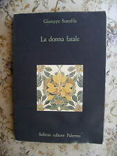 LA DONNA FATALE - GIUSEPPE SCARAFFIA - SELLERIO, 1987