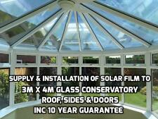 Supply & Installation of solar film to 4m x 3m Glass Conservatory inc 10yr Guar