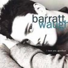 I Love You, Goodbye Barratt Waugh Detour Interprete Barratt Waugh CD 12/09/2000