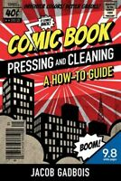 Comic Book Pressing and Cleaning: A How-To Guide, Brand New, Free P&P in the UK