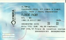 RARE / TICKET DE CONCERT - FLORENT PAGNY A L' OLYMPIA 28 JUILLET 2003 - PARIS