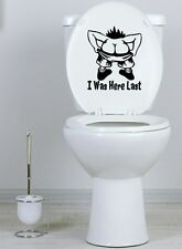 CUT VINYL FUNNY TOILET LID /  CISTERN  STICKER /  DECAL / I WAS HERE LAST