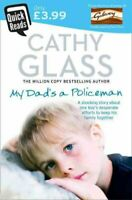 My Dad's a Policeman by Cathy Glass 9780007374755 | Brand New | Free UK Shipping