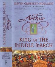 Kevin Crossley-Holland - Arthur - King of the Middle March - 1st/1st